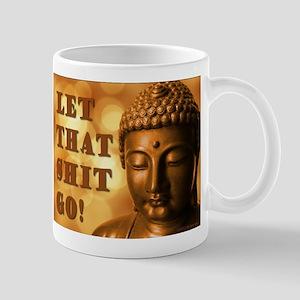 Let That Shit Go Buddha Mugs