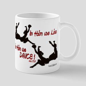 """In Him We Live & Dance!"" Mug"
