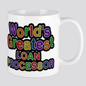 Worlds Greatest LOAN PROCESSOR Mugs