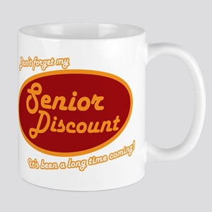 Dont forget my senior discount Mug