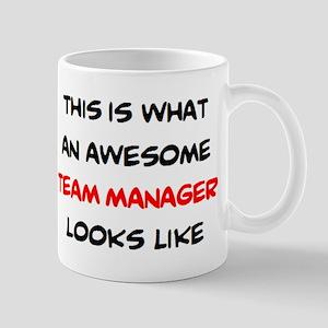 awesome team manager 11 oz Ceramic Mug