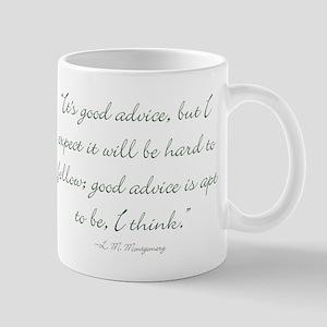 Its good advice Mugs
