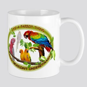 It's a Parrot Thing! Mug