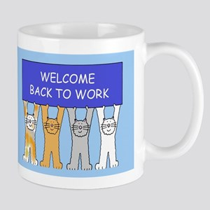 Welcome back to work cats. Mugs