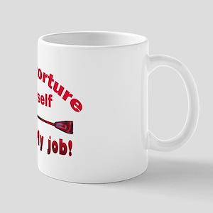 Don't torture youself Mug