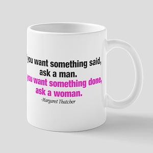 If You Want Something Done Mug