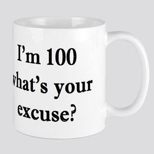100 your excuse 2 Mugs