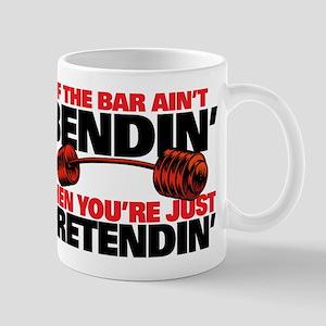 IF THE BAR AINT BENDIN' Mugs
