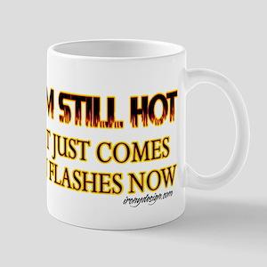 I'm Still Hot! Mug