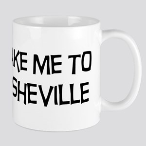 Take me to Asheville Mug