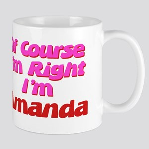 Amanda Is Right Mug