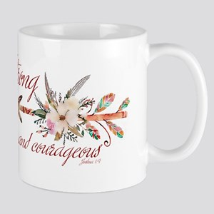 Strong and courageous Mugs