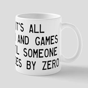 Fun And Games Divide By Zero Mug