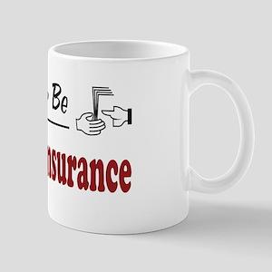 Rather Be Writing Insurance Mug