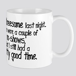 I Had A Threesome Mug