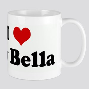 I Love My Bella Mug