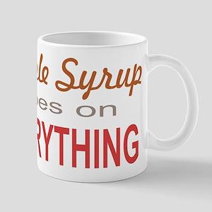 Maple Syrup goes on Everythin Mug