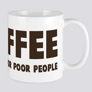 Coffee Drug for poor people Mug