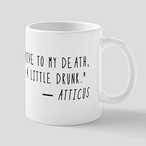 Arrive at my Death Atticus Mugs