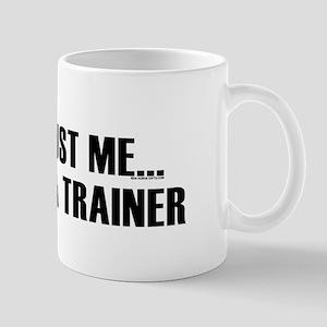 Trust me I'm a trainer. Mug
