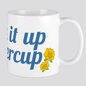Suck It Up Buttercup Mugs