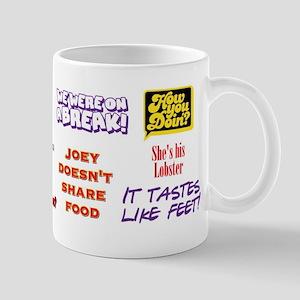 Friends Quotes 11 oz Ceramic Mug