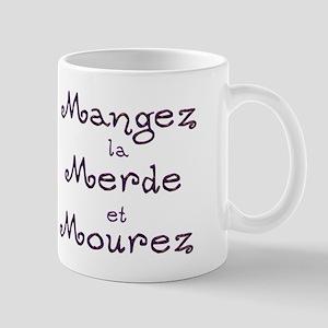 Mangez la Merde et Mourez Mug