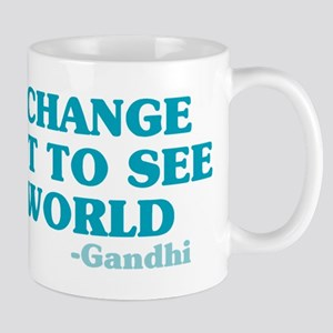 Be The Change You Want Mug