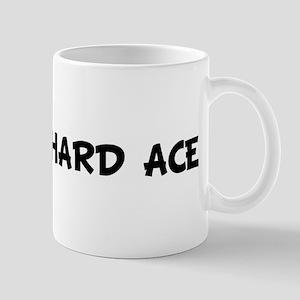 FUCK ME HARD ACE Mug