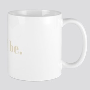 let it be. (Words To Live By) Mug