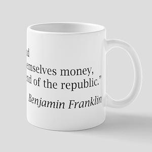 "Franklin: ""When the people find..."" Mug"
