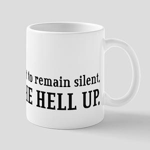 """""""Shut the Hell Up"""" Mug"""