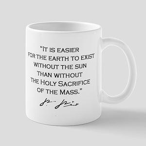 "St. Padre Pio Signature Mug - ""It is Easier&q"