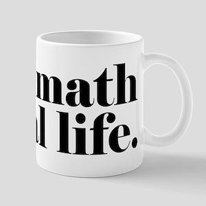 I Use Math In Real Life Mug