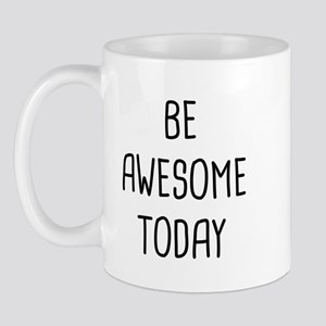 Be Awesome 11 oz Ceramic Mug