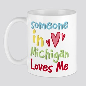 Someone in Michigan Loves Me Mug