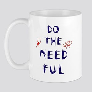 Do the Needful #7 Mug