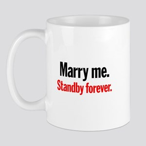 Marry Me, Stand By Mug