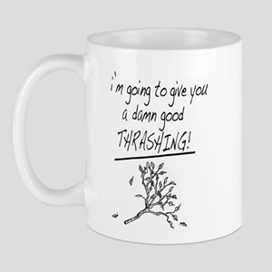 Damn Good Thrashing Mug