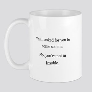 No, You're not in trouble. Mug