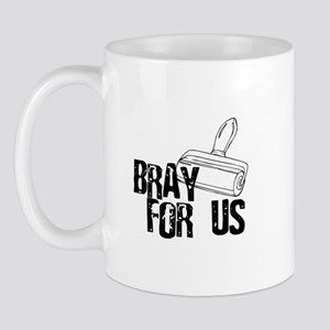 Brayer - Bray for Us Mug