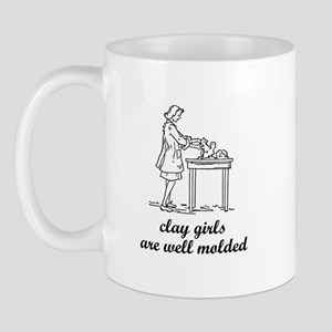 Clay Girls are Well Molded Mug