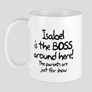 Isabel is the Boss Mug