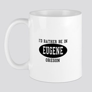 I'd Rather Be in Eugene, Oreg Mug