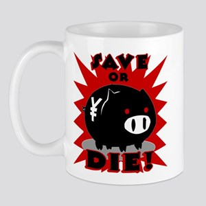Save or Die! Mug