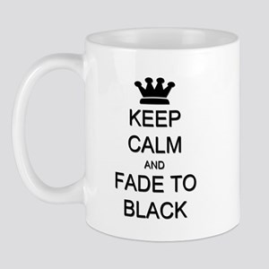 Keep Calm Fade to Black Mug