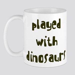 PLAYED DINOSAURS Mug