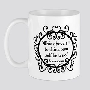To Thine Own Self Be True Mug