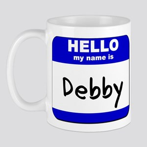 hello my name is debby  Mug