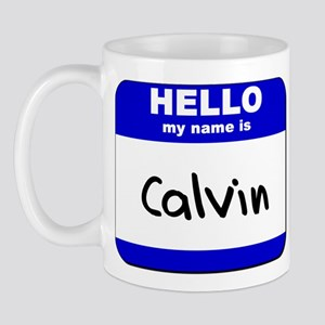 hello my name is calvin  Mug